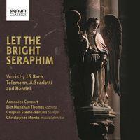 Armonico Consort - Let the Bright Seraphim