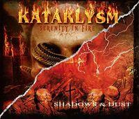 Kataklysm - Serenity In Fire: Shadows & Dust (Uk)