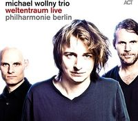 Michael Wollny - Weltentraum Live (Philharmonie Berlin)