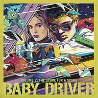 Baby Driver [Movie] - Baby Driver Volume 2: The Score for A Score [Soundtrack LP]