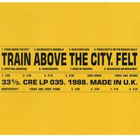 Felt - Train Above The City (Gate) [Deluxe] [Remastered] (Uk)