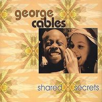 George Cables - Shared Secrets
