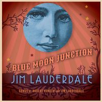 Jim Lauderdale - Blue Moon Junction