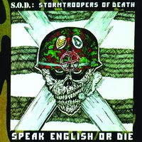 Stormtroopers of Death (S.O.D.) - Speak English Or Die [30Th Anniversary Edition]