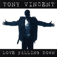 Tony Vincent - Love Falling Down