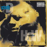 Schoolly D - How A Black Man Feels