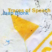 Jaap Blonk - Traces Of Speech