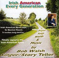 Bob Walsh - Irish American-Every Generation