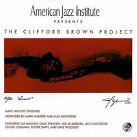 Mark Masters Ensemble - The Clifford Brown Project