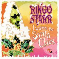 Ringo Starr - I Wanna Be Santa Claus [LP]
