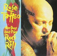 Rose Tattoo - Nice Boys Don't Play Rock N Roll