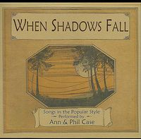 Ann Case & Phil - When Shadows Fall
