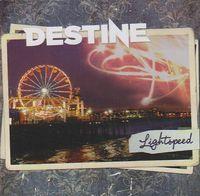 Destine - Lightspeed [Import]