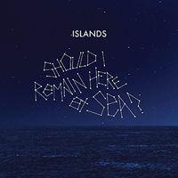 Islands - Should I Remain