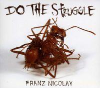 Franz Nicolay - Do The Struggle [Import]