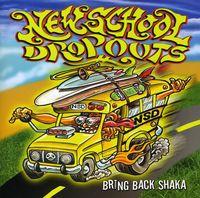 New School Dropouts - Bring Back Shaka