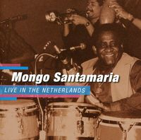 Mongo Santamaria - Live In The Netherlands [Import]