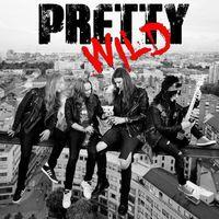 Pretty Wild - Pretty Wild