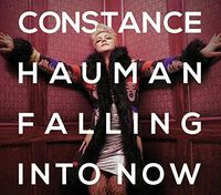 Constance Hauman - Falling Into Now