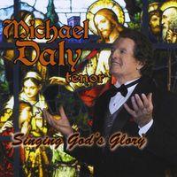 Michael Daly - Singing God'S Glory