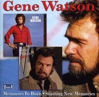 Gene Watson - Memories to Burn / Starting New Memories