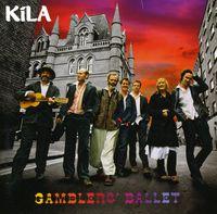 Kila - Gamblers Ballet [Import]