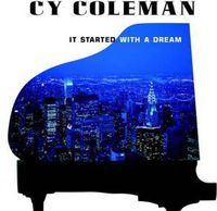 Cy Coleman - It Started with a Dream