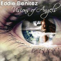 Eddie Benitez - Visions of Angels