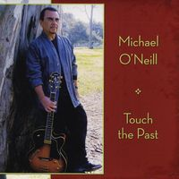 Michael O'Neill - Touch the Past