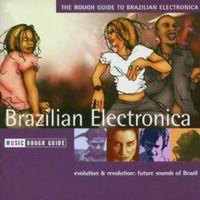 Rough Guide - The Rough Guide To Brazilian Electronica