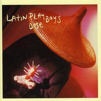 Latin Playboys - Dose