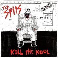 Spits - Kill The Kool