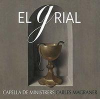 Capella De Ministrers - Grial
