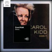 Carol Kidd - Kidd, Carol : Debut