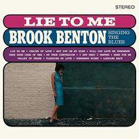 Brook Benton - Lie To Me: Brook Benton Singing The Blues + 2 Bonus Tracks