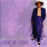 Brenton Wood - Classic By Design