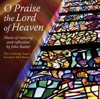 JOHN RUTTER - O Praise the Lord of Heaven