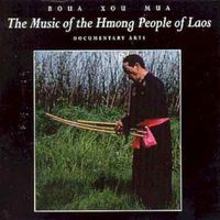 Boua Xou Mua - Music Of The Hmong People Of L