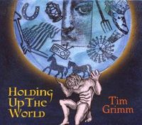 Tim Grimm - Holding Up the World