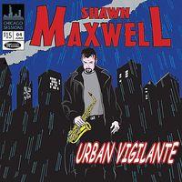 Shawn Maxwell - Urban Vigilante