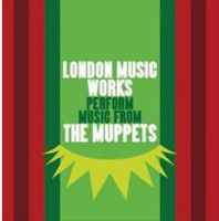 London Music Works - London Music Works Perform Music From the Muppets (Original Soundtrack)