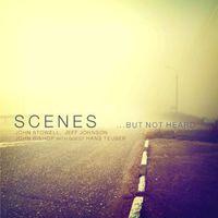 Scenes - ...But Not Heard