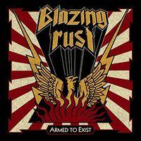 Blazing Rust - Armed To Exist (Uk)