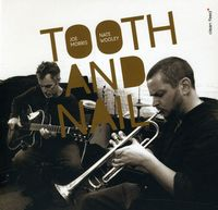 Nate Wooley - Tooth & Nail [Import]