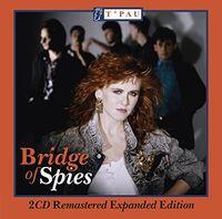 T'Pau - Bridge Of Spies [Remastered] (Uk)