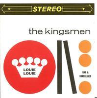Kingsmen - Louie Louie: Live and Unrelease