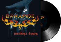 Bonafide - Somethings Dripping [180 Gram]