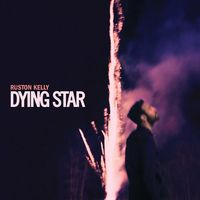 Ruston Kelly - Dying Star [2LP]