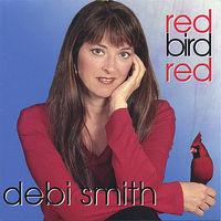 Debi Smith - Red Bird Red