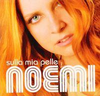 Noemi - Sulla Mia Pelle